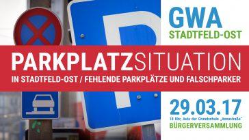 GWA-Bürgerversammlung am 29.03.2017 zur Parkplatzsituation in Stadtfeld